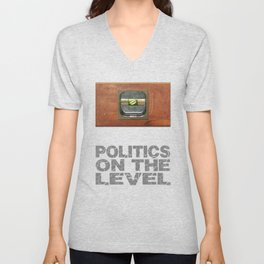 Politics on the level Unisex V-Neck