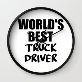 worlds best trucker funny quote Wall Clock