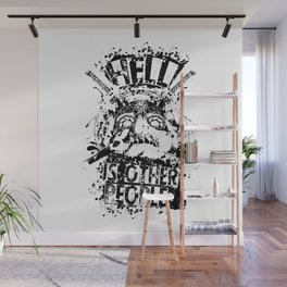 Hell is other people Wall Mural