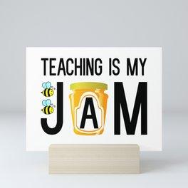 Teaching is my jam Mini Art Print