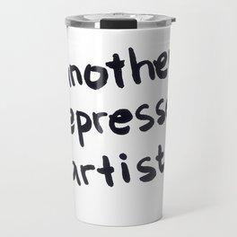 Another Depressed Artist Travel Mug