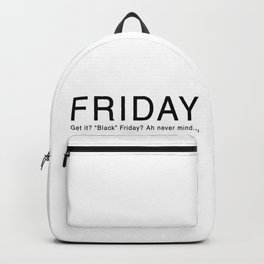 """Black"" Friday Backpack"