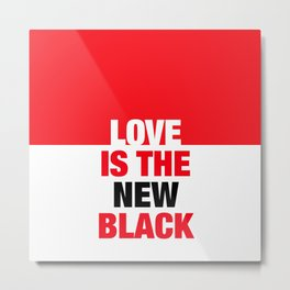 LOVE is the new black IV – Plain Metal Print