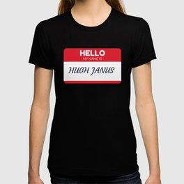 My Name Is Hugh Janus T-shirt