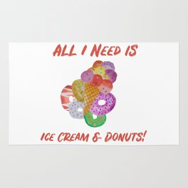 All I Need Is Ice Cream And Donuts! Rug