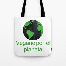 Vegano por el planeta   Vegan for the panet Tote Bag