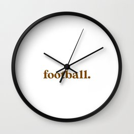 Introverted But Willing to Discuss Football Wall Clock