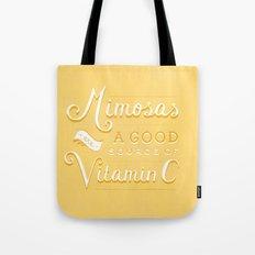 Mimosas = Vitamin C Tote Bag