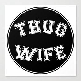 THUG WIFE, circle, black Canvas Print