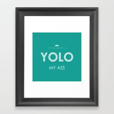 YOLO MY ASS Framed Art Print