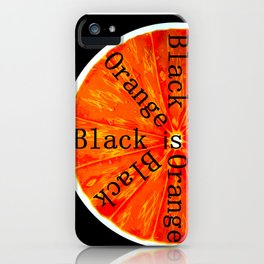 Black is Orange iPhone Case