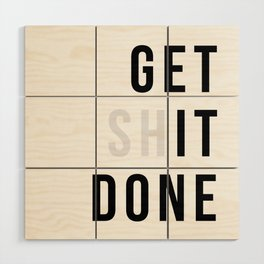 Get Sh(it) Done // Get Shit Done Wood Wall Art