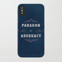 Paragon of Adequacy iPhone Case