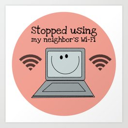 Neighbor's WiFi Art Print