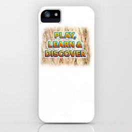 Play, Learn & Discover iPhone Case