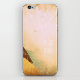There Is Only Adventure iPhone Skin