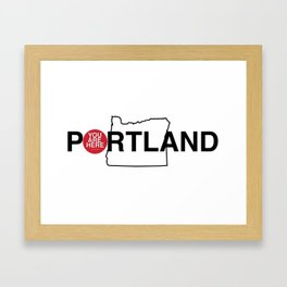 You Are Here -- Portland tee-shirt Framed Art Print