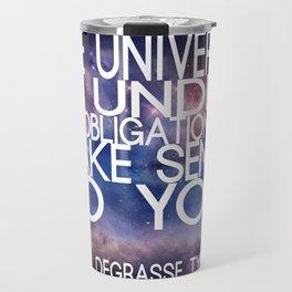 Neil DeGrasse Tyson Quote - Universe Travel Mug