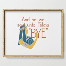 Bye Felicia Serving Tray