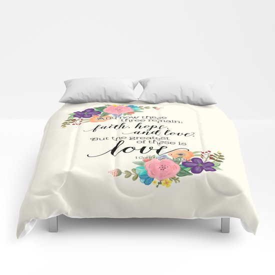 The Greatest of These is Love (floral) Comforters