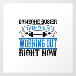 Someone busier than you is working Art Print