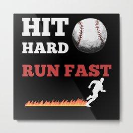 Baseball Saying Hit Hard Run Fast Metal Print