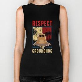 Respect The Groundhog Cute Groundhog Day Biker Tank