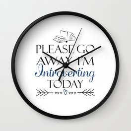Please go away, I'm introverting today Wall Clock