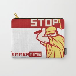 It's Hammer Time Carry-All Pouch