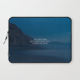 You Are Gone But Everything Still Looks The Same Laptop Sleeve