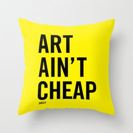ART AIN'T CHEAP Throw Pillow