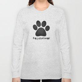I'm Pawesome - Paw Print Long Sleeve T-shirt