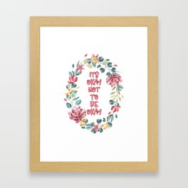 Its Okay not to be Okay - A beautiful floral print Framed Art Print