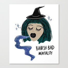 Banish Bad Mentality Witch Canvas Print