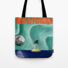 Rest in Paradise Tote Bag