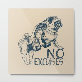 NO EXCUSES Metal Print