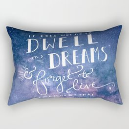 It does not do to dwell on dreams and forget to live | Dumbledore | Potter | J K Rowling | Hogwarts Rectangular Pillow
