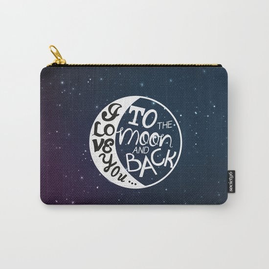 I LOVE YOU to the MOON and BACK! Carry-All Pouch