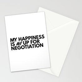 My happiness is not up for negotiation Stationery Cards