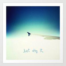 Just wing it.  Art Print