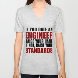If You Date An Engineer Raise Your Hand If Not, Raise Your Standards Unisex V-Neck