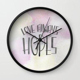 LOVE ALWAYS HOPES Wall Clock