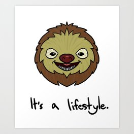 Sloth It's A Lifestyle Funny & Cute Art Print