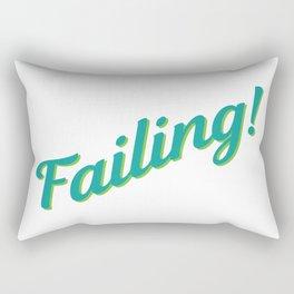 Failing! Rectangular Pillow