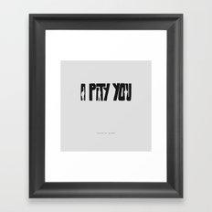 I Pity You -Paths of Glory Framed Art Print