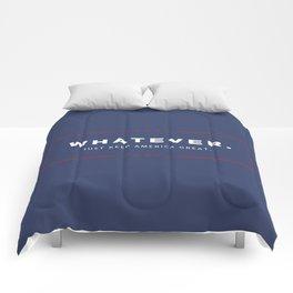 Whatever. Just Keep America Great. Comforters