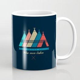 Nature Speak: Wise Man Listen Coffee Mug