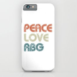 Peace Love Rbg Shirt Ruth Bader Ginsburg Retro Vintage iPhone Case