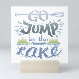 Go jump in the lake Mini Art Print