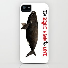 The right whale to love iPhone Case